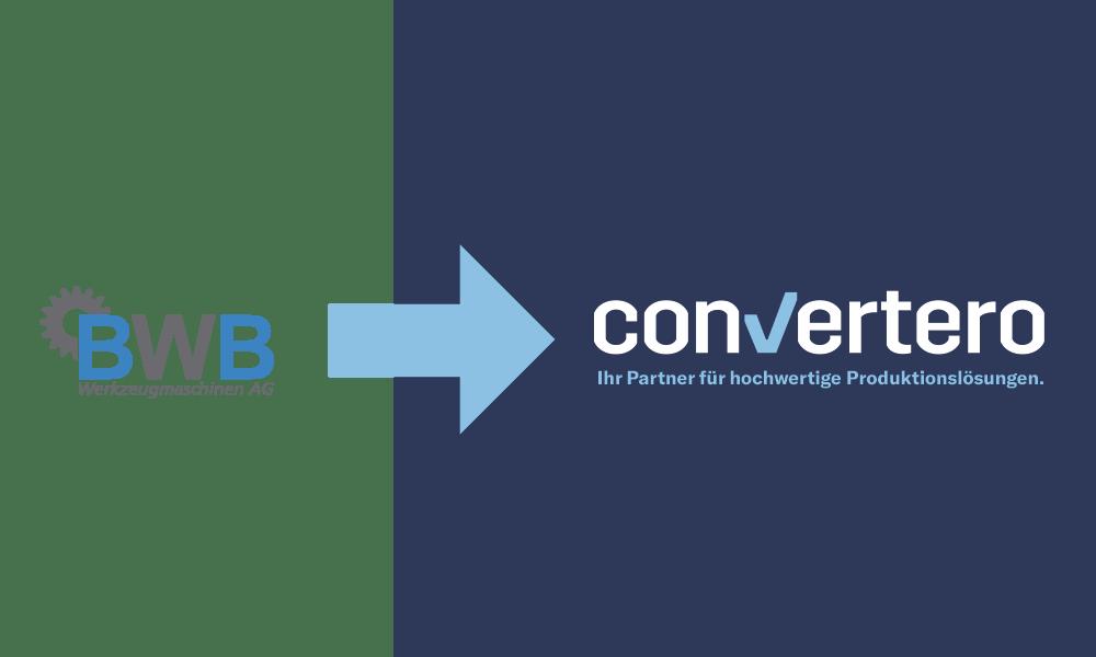 Aus der BWB Werkzeugmaschinen AG wird convertero AG